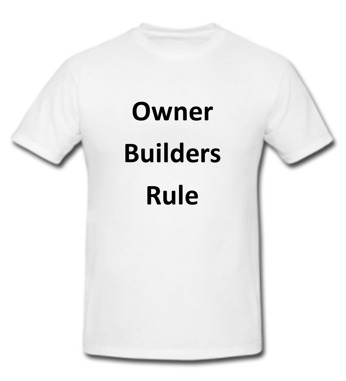 owner builder t shirt